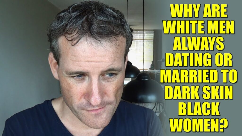 Why Are White Men Always Dating Or Married To Dark Skin -9103
